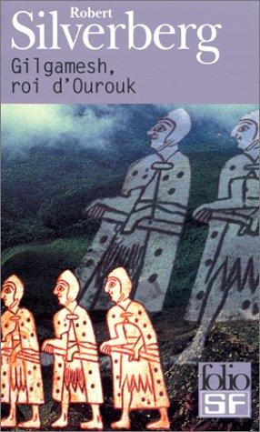 Gilgamesh, roi d'Ourouk par Robert Silverberg