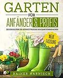 Garten für Anfänger & Profis: So erhalten Sie schrittweise ihr Gartenparadies