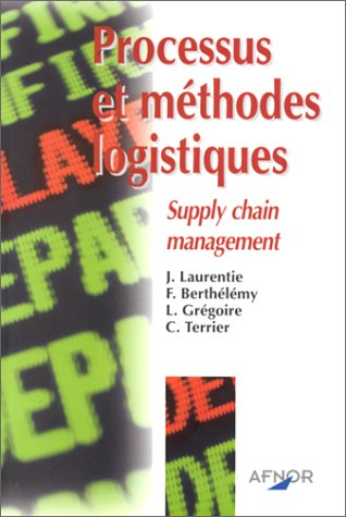 Processus et méthodes logistiques. Supply chain management
