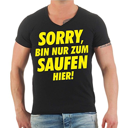 Männer und Herren T-Shirt Sorry bin nur zum Saufen hier Größe S - 8XL V-Neck schwarz
