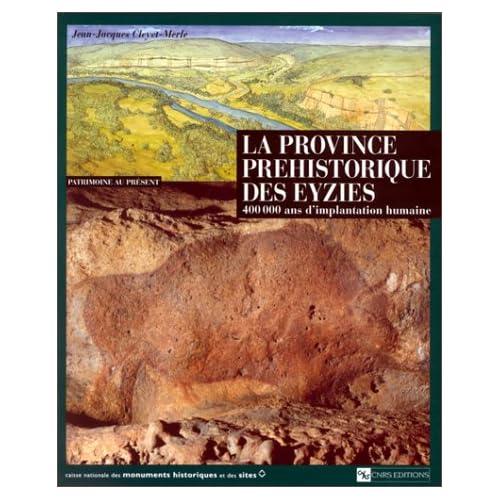 La Province préhistorique des Eysies : 400 000 ans d'implantation humaine
