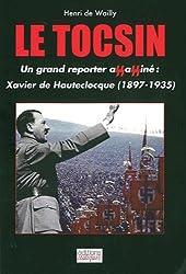 Le tocsin : Xavier de Hauteclocque - Un grand reporter français assassiné par les nazis