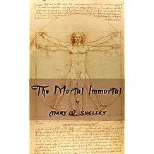 The Mortal Immortal. (Annotated) (English Edition)