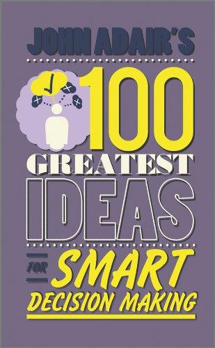 John Adair\'s 100 Greatest Ideas for Smart Decision Making