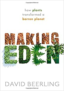 Making Eden: How plants transformed a barren planet