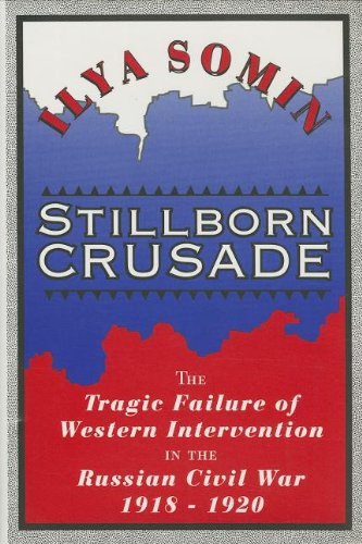 stillborn-crusade-the-tragic-failure-of-western-intervention-in-the-former-soviet-union
