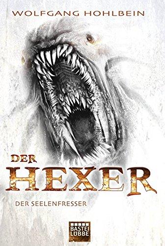 Der Seelenfresser: Ein Hexer-Roman (Fantasy. Bastei Lübbe Taschenbücher)