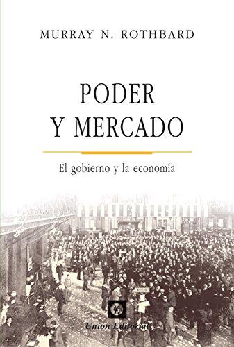 Poder y mercado: el gobierno y la economía