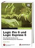 Logic Pro 8 und Logic Express 8 - Lernen Sie mit Apple-zertifizierten Inhalten. Deutschsprachige Testversion & alle Übungsmaterialien auf DVD.: ... arrangieren und produzieren (Apple Software) - David Nahmani