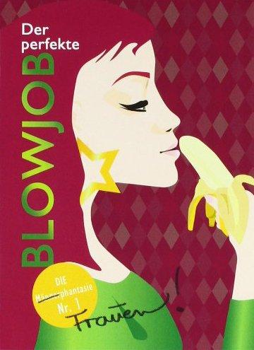 Stephenson, C Der perfekte Blowjob: Die Frauenphantasie Nr. 1