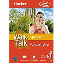 Walk & Talk Spanisch Vokabeltrainer: 2 Audio-CDs + 1 MP3-CD + Begleitheft