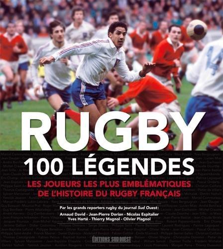 RUGBY, 100 LEGENDES