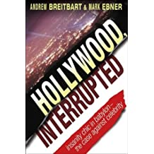 Hollywood, Interrupted: Insanity Chic in Babylon - The Case Against Celebrity (Lifestyles General) by Andrew Breitbart (2004-03-05)