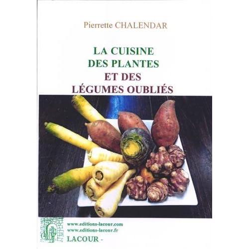 La cuisine des plantes et des légumes oubliés