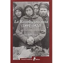 La revolución rusa 1891 1924. La tragedia de un pueblo (Ensayo histórico)