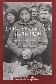 La revolución rusa 1891 1924. La tragedia de un pueblo par Orlando Figes