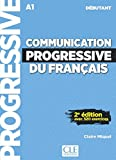 Communication progressive du français. A1.1-C1. Niveau débutant. Per le Scuole superiori. Con CD-Audio
