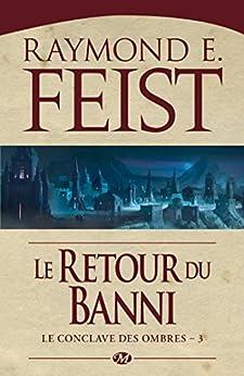 Le Retour du banni: Le Conclave des Ombres, T3