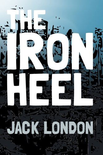 The-Iron-Heel-Original-and-Unabridged-Translate-House-Classics