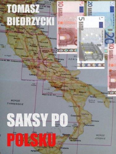 SAKSY PO POLSKU Polish Edition (Polish Emigration) (English Edition)