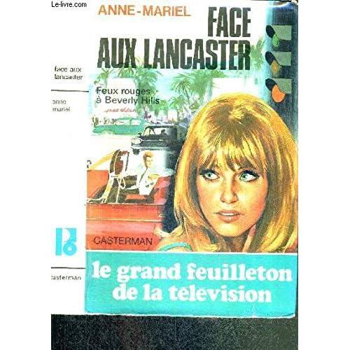 FACE AUX LANCASTER (FEUX ROUGES A BEVERLY HILLS) - LE GRAND FEUILLETON DE LA TELEVISION