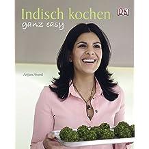 Indisch kochen ganz easy