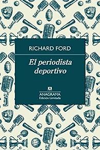 El periodista deportivo par Richard Ford