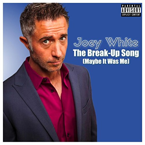 The Break-up Song (Maybe It Was Me) [Explicit]