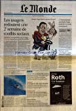 MONDE (LE) [No 19540] du 20/11/2007 - LES USAGERS REDOUTENT UNE 2E SEMAINE DE CONFLITS SOCIAUX - CALENDRIER - LES NEGOCIATIONS VONT S+¡ENGAGER - GREVE DES FONCTIONNAIRES MARDI 20 NOVEMBRE PAR REMI BARROUX ET PHILIPPE RIDET - UN ROI DE LA GLISSE A-T-IL RESOLU LA THEORIE DU TOUT - A PARIS-XII UN DEBAT TRES CONCRET - BANGLADESH - LA MANGROVE ELLE AUSSI DEVASTEE - INVESTISSEMENTS - LA VOGUE DES ECO-TECHNOLOGIES - SPORT ET TELEVISION - LE FOOT AUX ENCHERES - OTAGES - HUGO CHAVEZ PORTEUR D'ESPOIR - L...