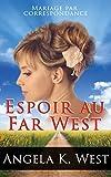 mariage par correspondance espoir au far west une romance historique pudique et inspir?e de la vie au far west