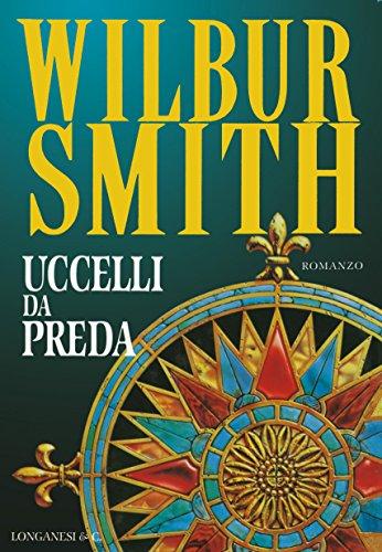 Uccelli da preda: Il ciclo dei Courteney (La Gaja scienza) (Italian Edition) por Wilbur Smith
