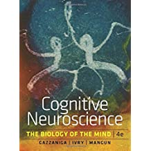 Cognitive Neuroscience: The Biology of the Mind by Michael S Gazzaniga (2013-10-01)