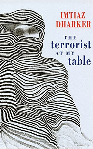 The Terrorist at my Table by Imtiaz Dharker (2006-09-26)