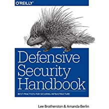 Defensive Security Handbook: Best Practices for Securing Infrastructure