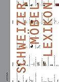 Schweizer Möbel Lexikon: Lexikon Schweizer Möbelschaffens über 80 Jahre
