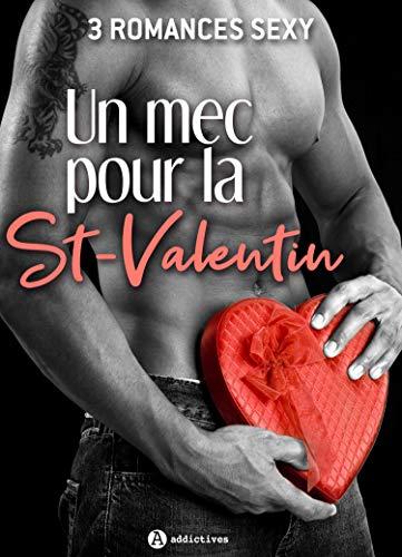 Couverture du livre Un mec pour la St-Valentin - 3 romances Sexy