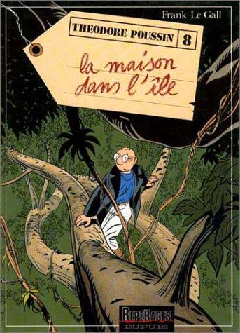 Théodore Poussin, tome 8 : La Maison dans l'île