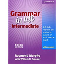 Grammar in Use Intermediate: Self-study Reference and Practice for Students of North American English - with Answers by Raymond Murphy (2009-04-27)