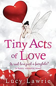 Tiny Acts of Love by [Lawrie, Lucy]