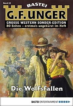 G. F. Unger Sonder-Edition 34 - Western: Die Wolfsfallen