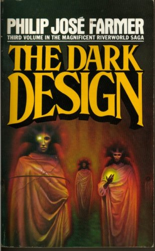 Cover of The Dark Design (Riverworld Saga 3)