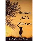 Because All is Not Lost: Verse on Grief (Paperback) - Common