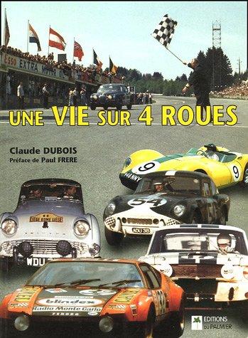 Une vie sur quatre roues par Claude Dubois