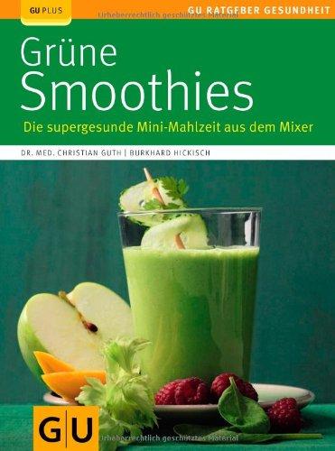 GRÄFE UND UNZER Verlag GmbH Grüne Smoothies: Die supergesunde Mini-Mahlzeit aus dem Mixer (GU Ratgeber Gesundheit)