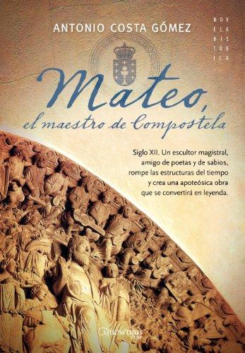Mateo, el maestro de Compostela por Antonio Costa