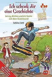 Ich schenk dir eine Geschichte 2018 - Lenny, Melina und die Sache mit dem Skateboard: Welttag des Buches