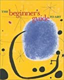 The Beginner's Guide to Art by Brigitte Govignon (2001-09-01) - Brigitte Govignon