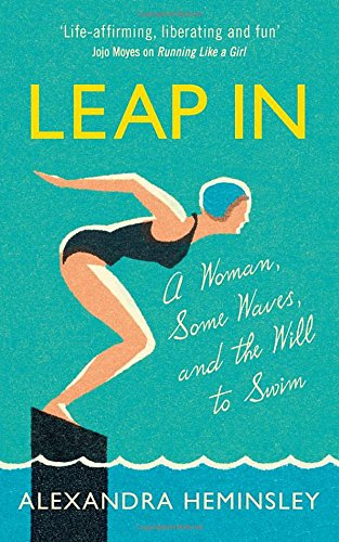 Leap In: A Woman, Some Waves and the Will to Swim