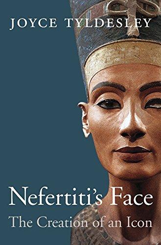 Nefertiti's Face: The Creation of an Icon por Joyce Tyldesley