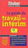 Le guide du travail en intérim, édition 2000...